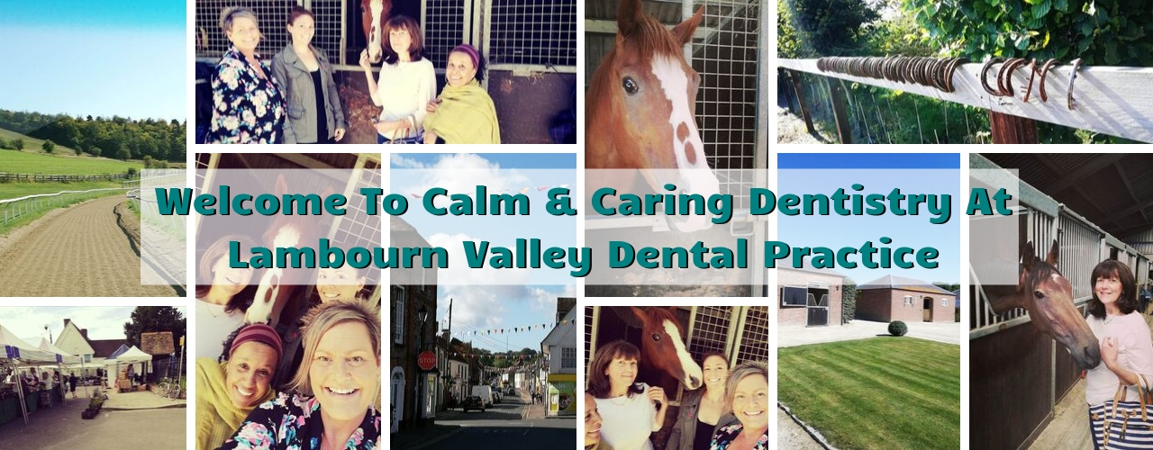 Welcome To Calm & Caring Dentistry At Lambourn Valley Dental Practice