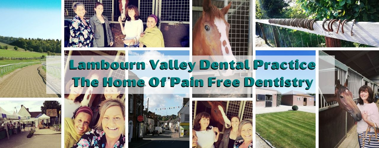Welcome To *Pain Free Dentistry At Lambourn Valley Dental Practice